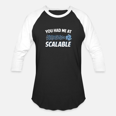 Scalable (Gift) You had me at Scalable - Unisex Baseball T-Shirt