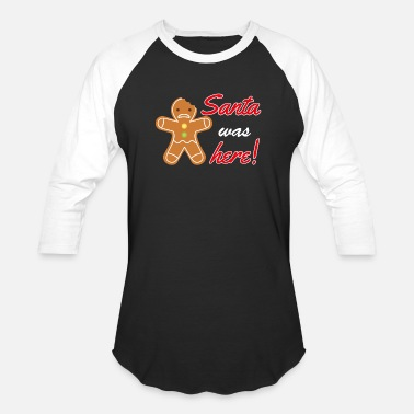 Santa was here Christmas - Unisex Baseball T-Shirt