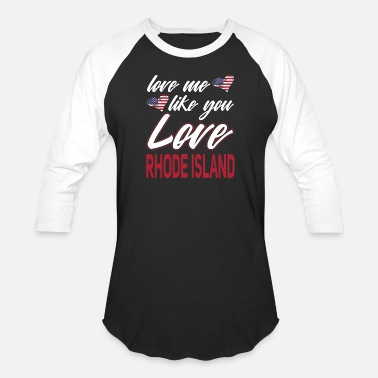 Coventry Love Me Like You Love Rhode Island Patriotic - Baseball T-Shirt