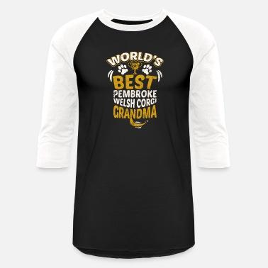 1c535217 World's Best Pembroke Welsh Corgi Grandma - Unisex Baseball T-Shirt