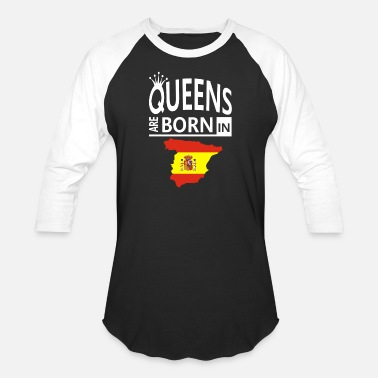 Spanish Pride Present Spanish Pride/Proud Cool Gift- Queens Born Spain - Baseball T-Shirt