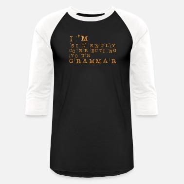 91accaf0 Sarcasm - Grammar - Lol - Funny - Gift - Silence - Unisex Baseball T-