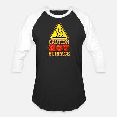 Funny Caution Labels Hot Surface Sign , Warning sign , Caution Sign - Baseball T-Shirt