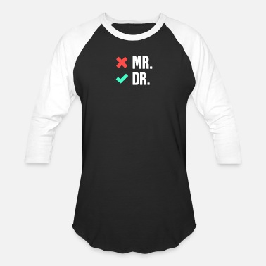 Doctor Phd Mr | Funny PhD Doctor Design - Baseball T-Shirt