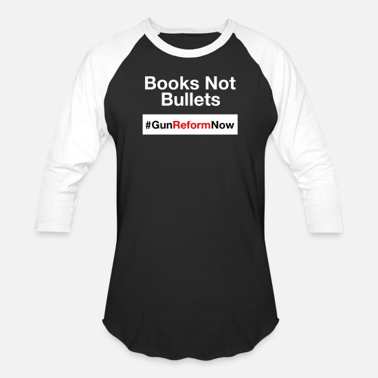 Anti-gun Shirt T-Shirts - Gun Control Shirt - Books Not Bullets - Anti Gun - Unisex Baseball T-Shirt black/white