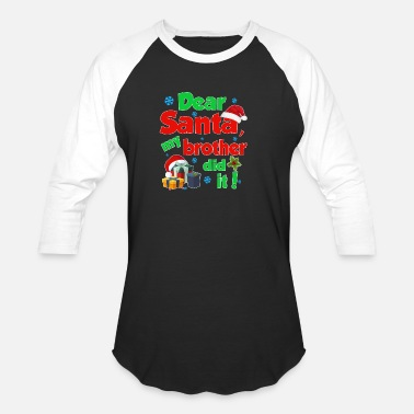 Brother Dear Santa My Brother Did It Shirt Family Christ - Baseball T-Shirt