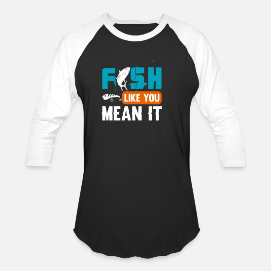 Rod T-Shirts - Fish like you mean it Gift Trout Catfish Angling - Unisex Baseball T-Shirt black/white