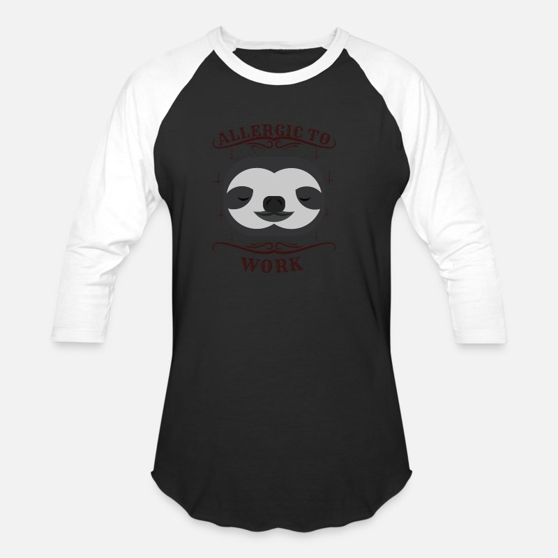 ef0dff358 Sloth T-Shirts - Funny Sloth Meme Tshirt About Lazy Days Lazy Work -  Unisex. Do you want to edit the design?