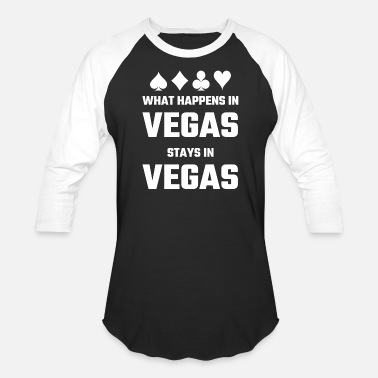 Vegas Vegas - What Happens In Vegas Stays In Vegas - Baseball T-Shirt