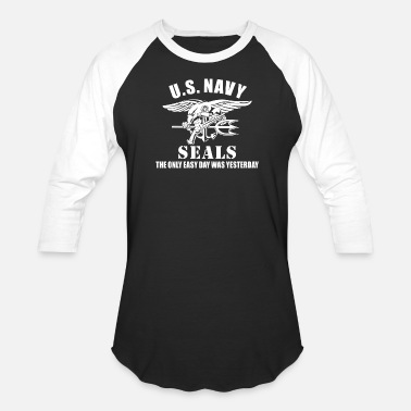 Navy Seals US Navy Seal The Only Easy Day Was Yesterday - Baseball T-Shirt