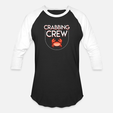 a6defeed8 Crabbing Crew Saying Crab Lover Funny Shirt - Unisex Baseball T-Shirt