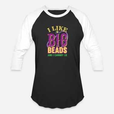 Grass Mardi Gras I like big beads! 2019 - Unisex Baseball T-Shirt