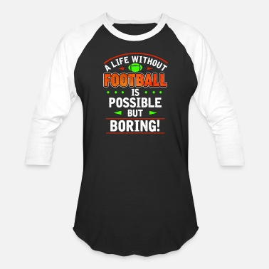 American Football Quotes American Football quote funny gift - Baseball T-Shirt