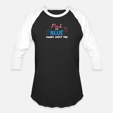 Pink Daddy Pink or blue daddy loves you - Baseball T-Shirt