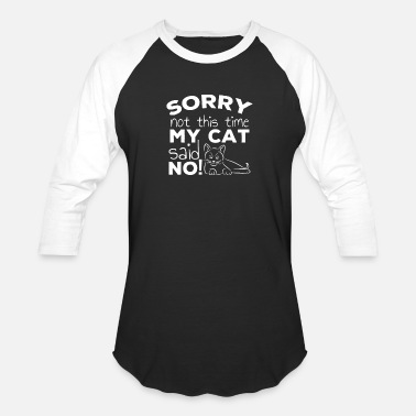 eb0c77743 Funny Cat Quote Gift cats - Unisex Baseball T-Shirt