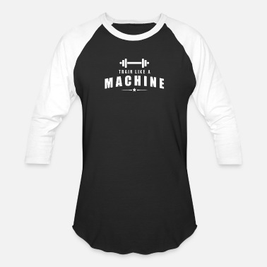 train like a machine workout - Unisex Baseball T-Shirt