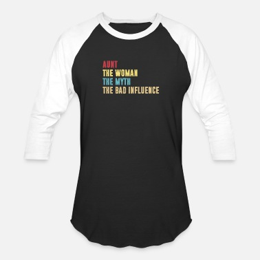 Aunt The Woman The Myth The Bad Influence Aunt The Woman The Myth The Bad Influence - Unisex Baseball T-Shirt