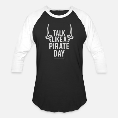 Talk Like A Pirate Day Talk Like a Pirate Day - Baseball T-Shirt