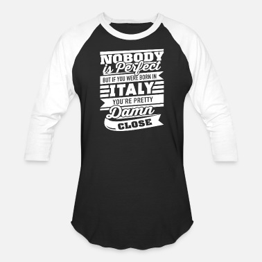 4eb25d85 Italian Spiderman Italian - Italian - Nobody Is Perfect But If You - Unisex  Baseball T