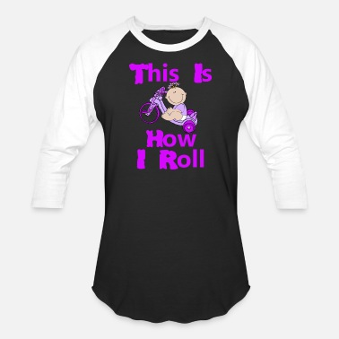 Tricycle Toddler Girl on Tricycle Saying This Is How I Roll - Unisex Baseball T-Shirt