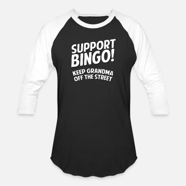 Offensive Support Bingo Keep Grandma Off The Streets - Baseball T-Shirt