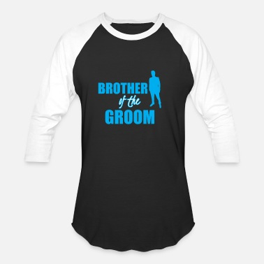 89c4f3df Brother-of-the-groom Groom Brother - Unisex Baseball T-Shirt