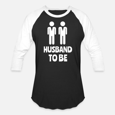 Gay Wedding Husband To Be Gay Wedding - Baseball T-Shirt