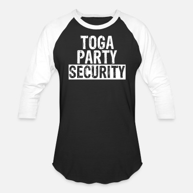 Toga Toga Party Security Guard Funny - Baseball T-Shirt