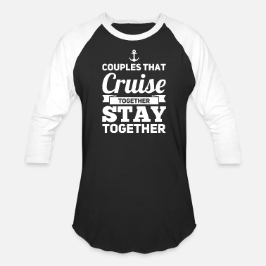 Cruise Cruise lover - Couples Cruise Stay Together - Baseball T-Shirt