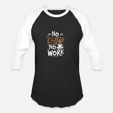 Early Risers Coffee early risers late risers caffeine work - Unisex Baseball T-Shirt