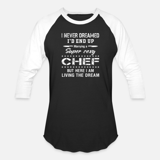 Chef T-Shirts - Chef - never dreamesd id end up marrying a super - Unisex Baseball T-Shirt black/white