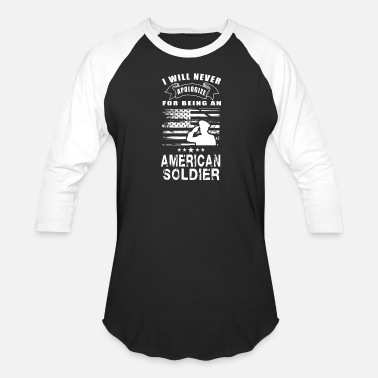 Tinker Tailor Soldier Spy American Soldier - I will never apologize being - Baseball T-Shirt