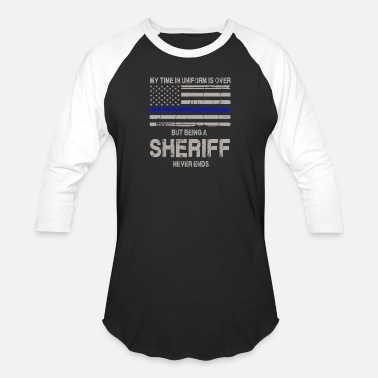 Nightspot Sheriff never ends - My time in uniform is over - Unisex Baseball T-Shirt