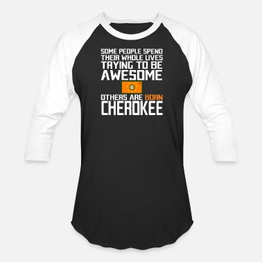Cherokee Pride The Cherokee Nation - Be different - Unisex Baseball T-Shirt