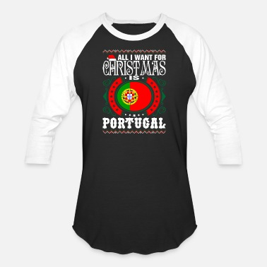 Portugal All I Want For Christmas Is Portugal - Unisex Baseball T-Shirt