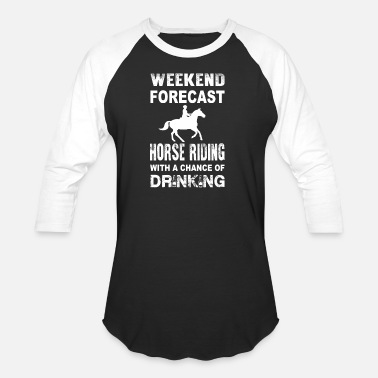 Riding Drinking Horseing Weekend Horse riding - With a chance of drinking - Baseball T-Shirt