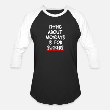 Grind MONDAY FOR SUCKERS GIFT WORKOUT GYM TRAINING GRIND - Unisex Baseball T-Shirt