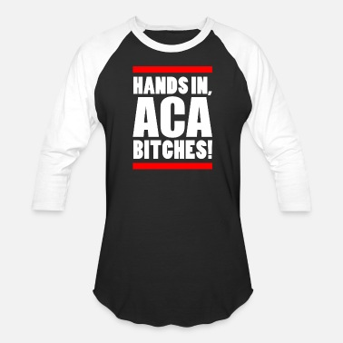 Pitch HANDS IN, ACA BITCHES! - Unisex Baseball T-Shirt