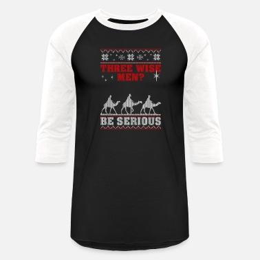 Be Serious X-mas Funny tshirt tshirts T-SHIRT Christmas t shirt 3 Wise Men