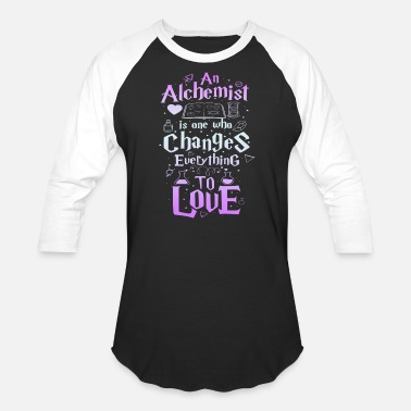 Lightworker An Alchemsit is one who changes everything to love - Unisex Baseball T-Shirt