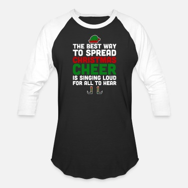 The Best Way To Spread Christmas Cheer Christmas - best way to spread christmas cheer s - Baseball T-Shirt