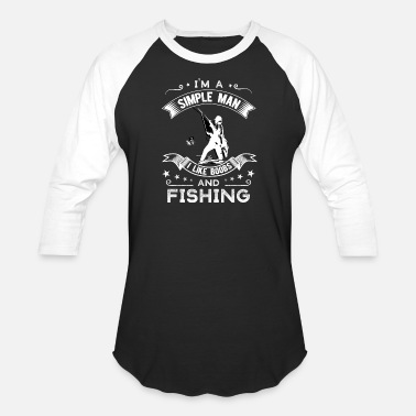 Boobs Boats I'm a simple man I like boobs and fishing - Baseball T-Shirt