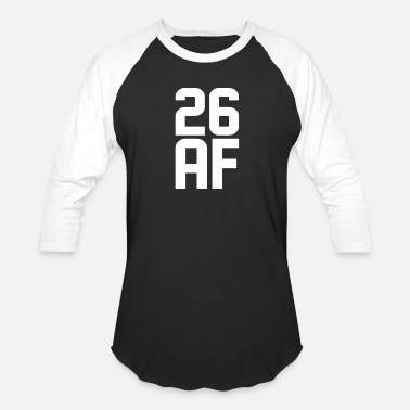 26 Years Old Birthday 26 AF Years Old - Baseball T-Shirt