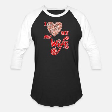 I Love My Hot Wife I LOVE MY HOT WIFE - Unisex Baseball T-Shirt
