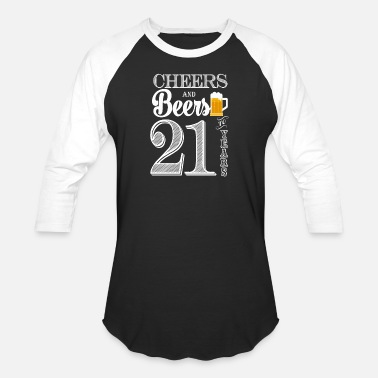 Cheers And Beers Cheers and Beers To 21 Years - Baseball T-Shirt