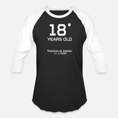 Old 18 Years Old Margin 1 Year - Baseball T-Shirt