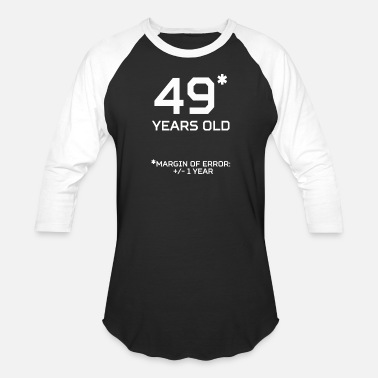 49 Years Old Quotes 49 Years Old Margin 1 Year - Baseball T-Shirt