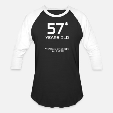 57 Years Old 57 Years Old Margin 1 Year - Baseball T-Shirt
