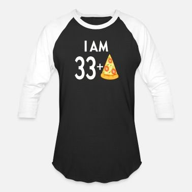 I Am 33 I Am 33 Plus Pizza - Baseball T-Shirt