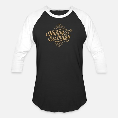 Funny 37th Birthday Happy 37th Birthday - Baseball T-Shirt